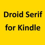 Kindleのフォント「Droid Serif」の様式が変わった?